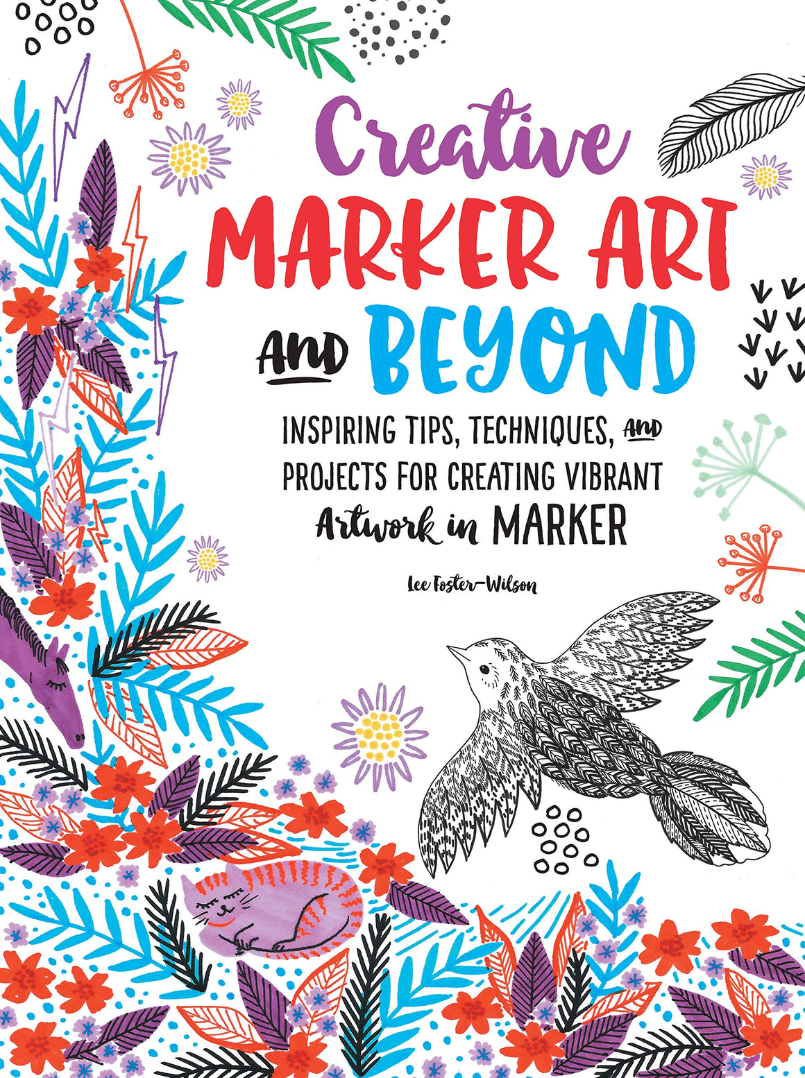 Creative Marker Art And Beyond - Art Techniques Book