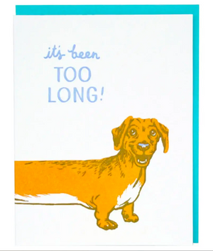 Too Long Dachshund- Letterpress Greeting Card