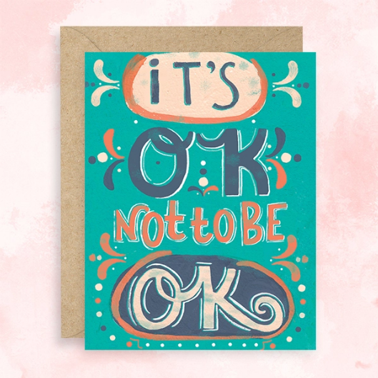 It's Ok Not To Be Ok - Compassion Card