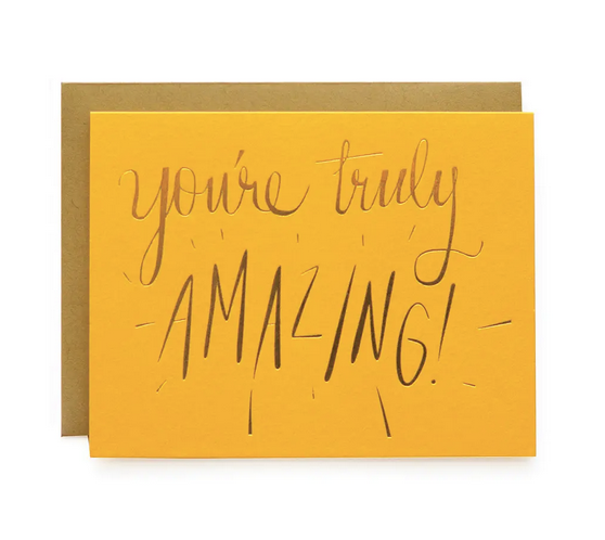 You're Truly Amazing - Greeting Card