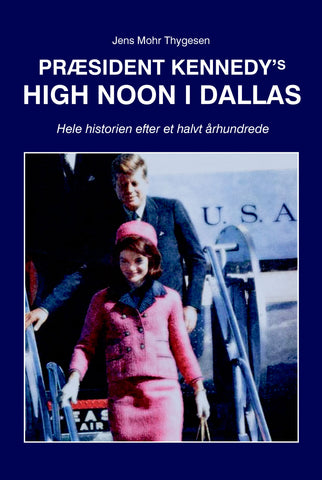 Præsident Kennedy's High Noon i Dallas