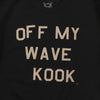 Off My Wave Crew (Black)