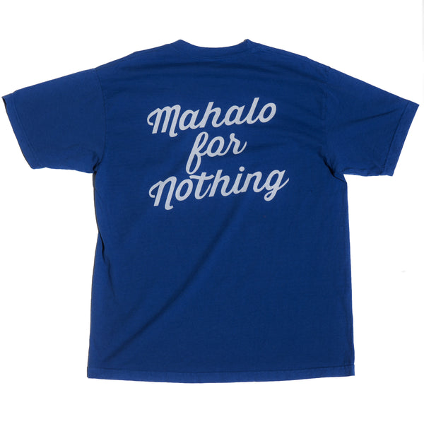 MAHALO FOR NOTHING TEE OVERDYED LAPIS BLUE