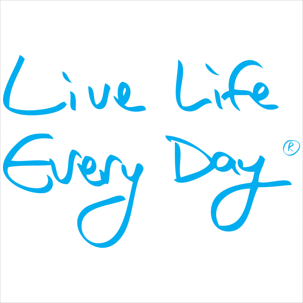 Live Life Every Day You Only Get One Chance Back Design