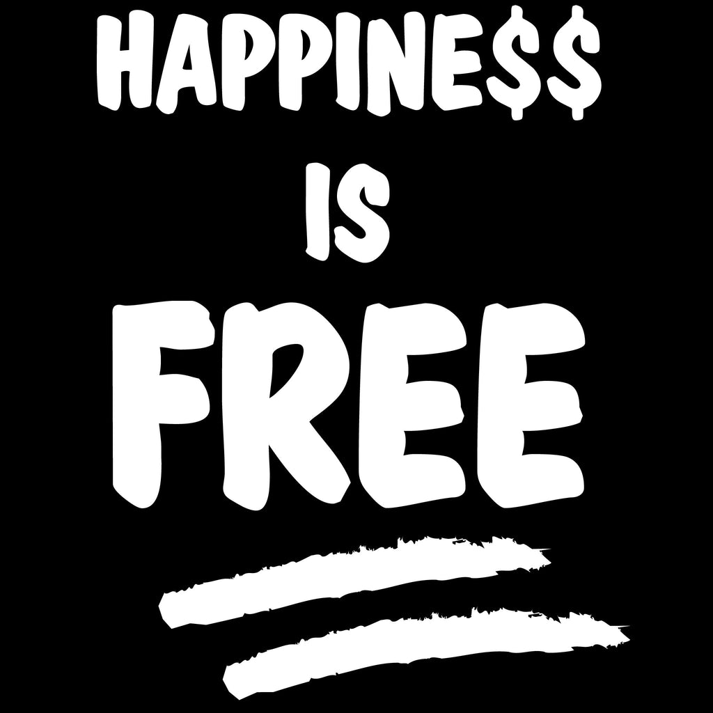 Live Life Every Day Happiness Is Free Front Design