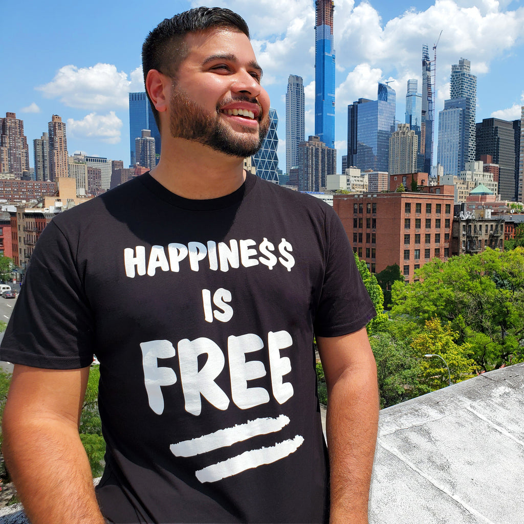 Happiness is Free - Live Life Every Day
