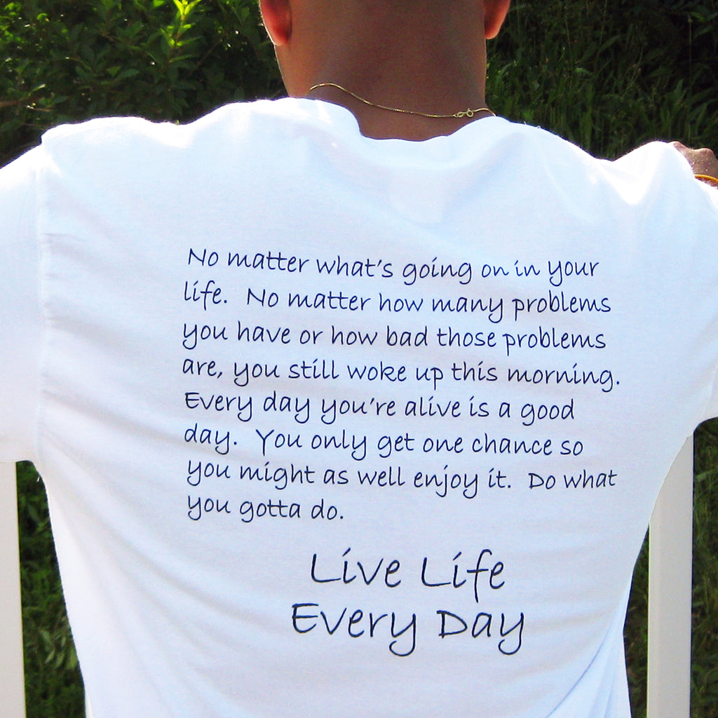 Live Life Every Day - The Original TShirt Back