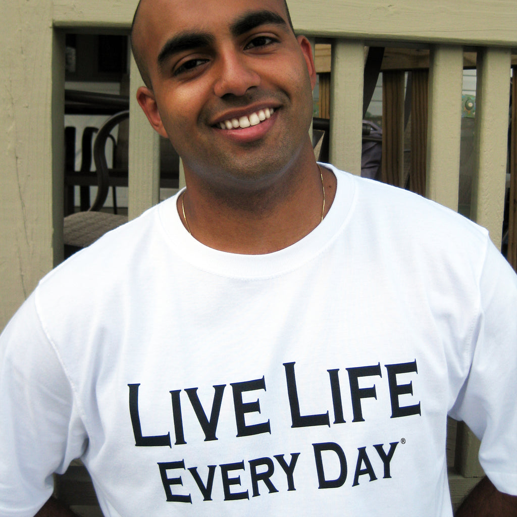 Live Life Every Day - The Original TShirt Front