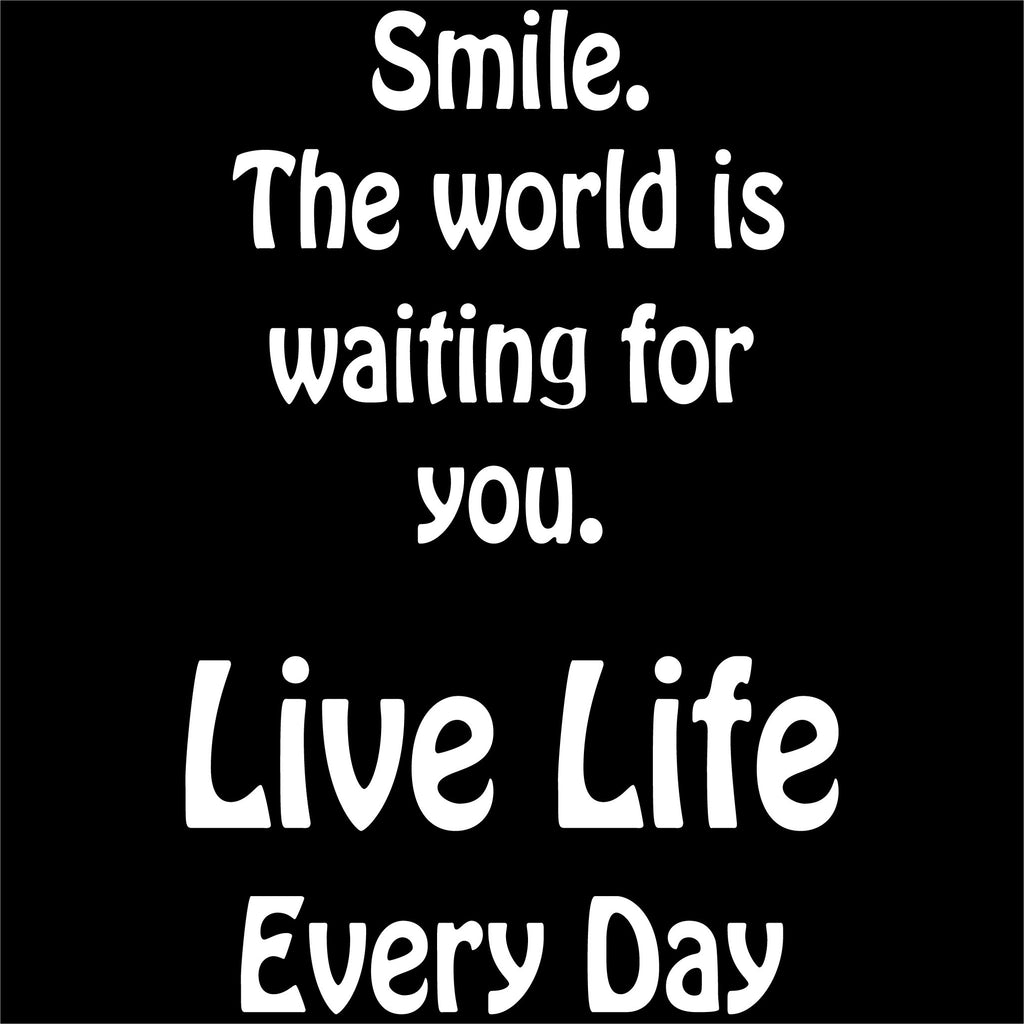 Live Life Every Day Smile Back Design