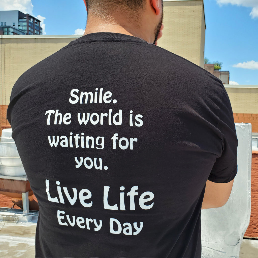 Live Life Every Day Smile Back Guy