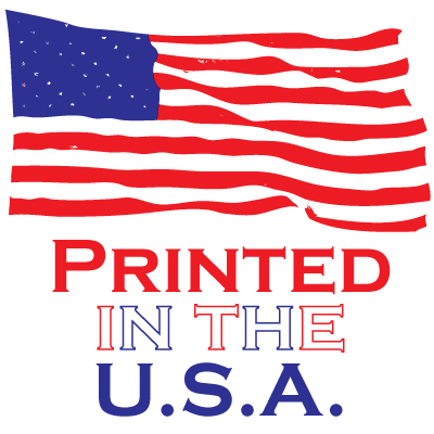 Proudly Printed in the U.S.A.!