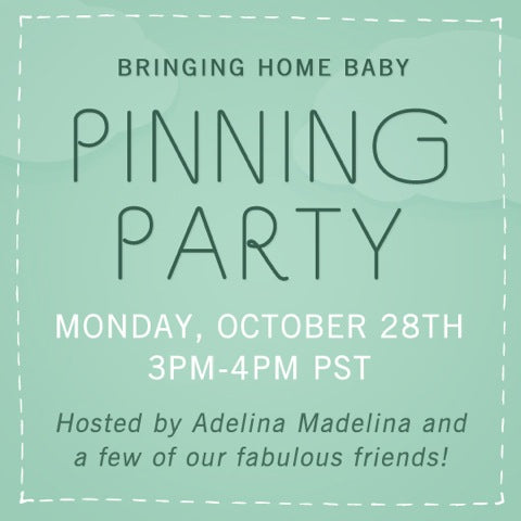 Bringing Home Baby - Pinning Party
