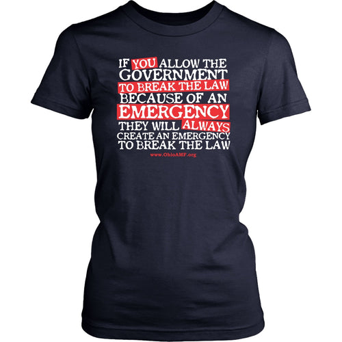 OAMF - Government Will Create Emergency to Break the Law - Women's Tee