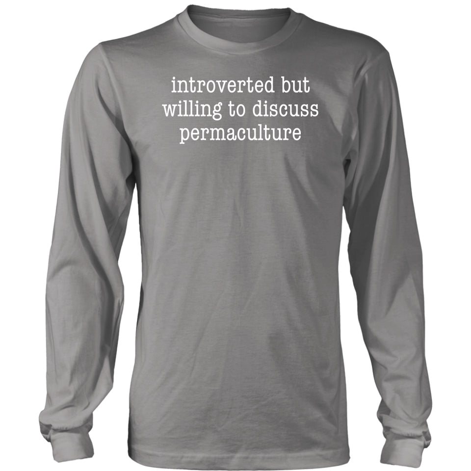 Introverted But Willing to Discuss Permaculture - Long Sleeve Tee