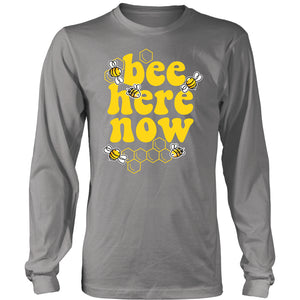 Bee Here Now - Long Sleeve Tee