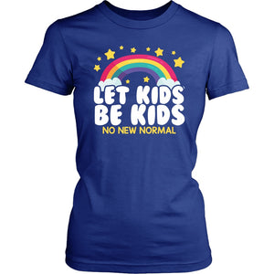Let Kids Be Kids (No New Normal) - Women's Tee