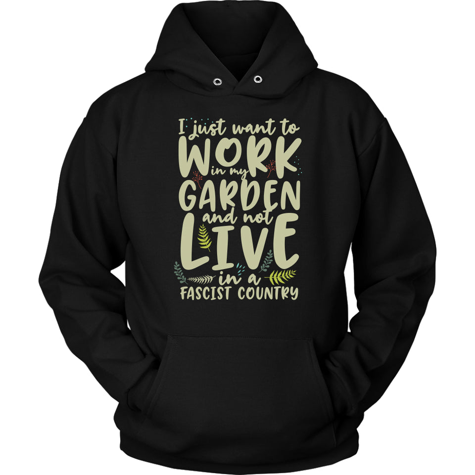 I Just Want to Work in My Garden - Hoodie