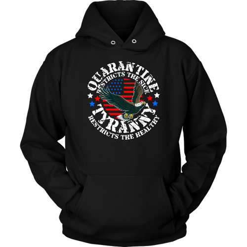 Quarantine Restricts the Sick - Tyranny Restricts the Healthy (circle) - Hoodie
