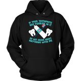 If Your Toothpaste Has Fluoride In It Do Not Argue About Anything With Me - Hoodie