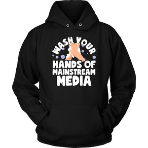 Wash Your Hands of Mainstream Media - Hoodie