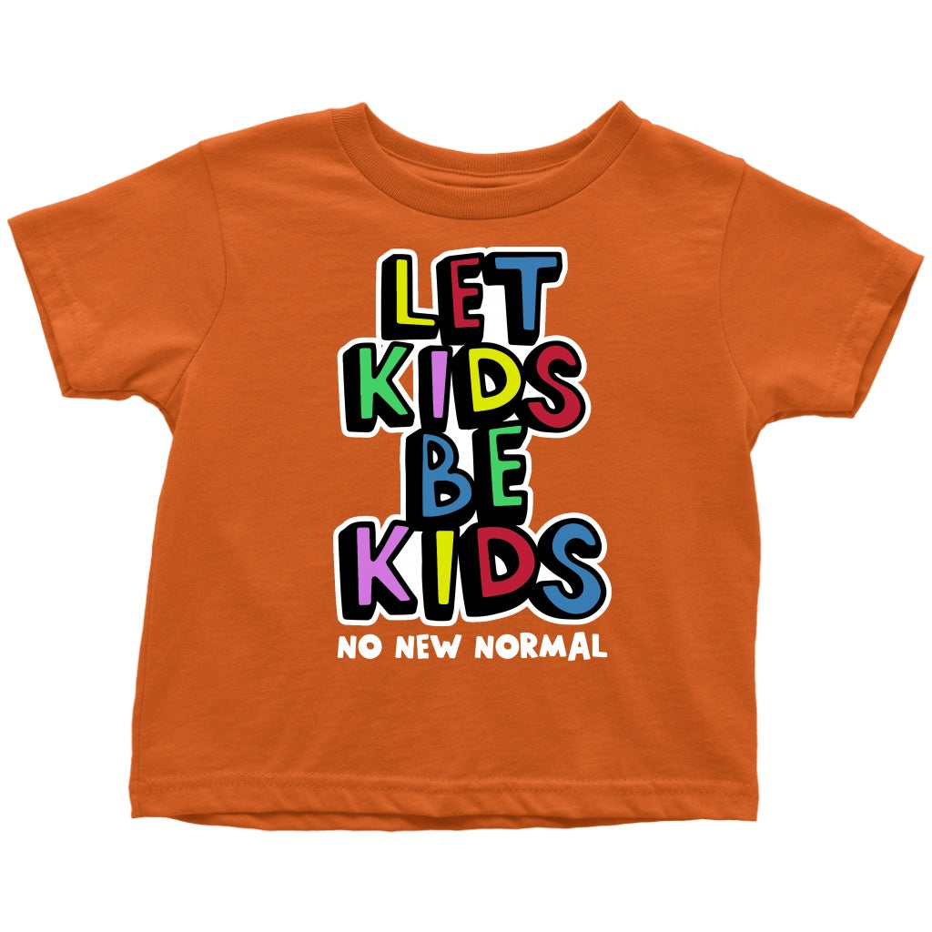 Let Kids Be Kids: No New Normal (colors) - Toddler Tee
