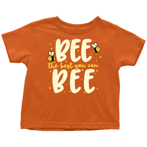 Bee the Best You Can Bee - Toddler Tee