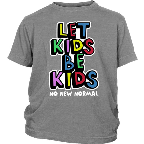 Let Kids Be Kids: No New Normal (colors) - Youth Tee