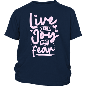 Live in Joy Not Fear - Youth Tee