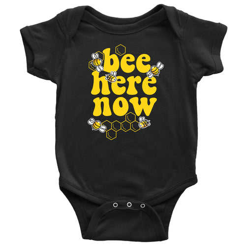 Bee Here Now - Baby Onesie