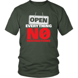 Open Everything No Restrictions - Unisex Tee