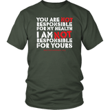 HFLA - You Are Not Responsible For My Health - Unisex Tee