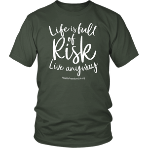 HFLA - Life is Full of Risk Live Anyway - Unisex Tee