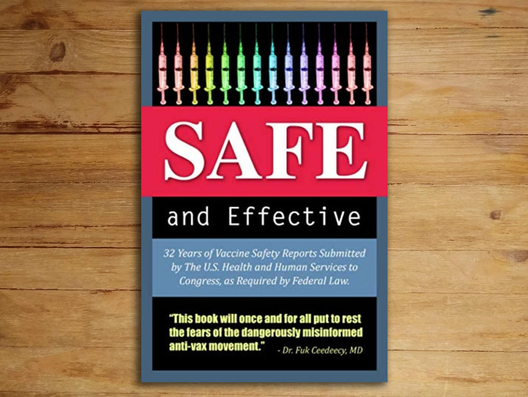 Safe and Effective:  32 Years of Safety Studies Submitted to Congress (BLANK INSIDE)
