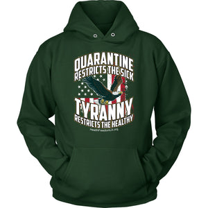 HFLA - Quarantine Restricts the Sick - Tyranny Restricts the Healthy (eagle) - Hoodie