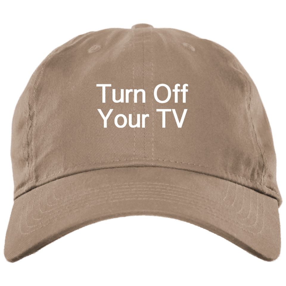 Turn Off Your TV - Brushed Twill Unstructured Cap