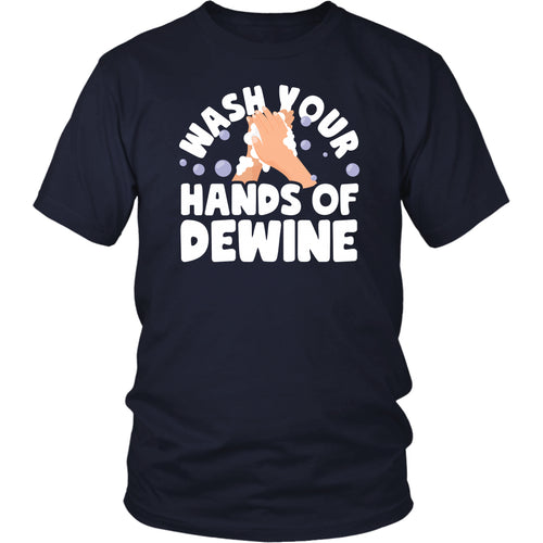 Wash Your Hands of Dewine - Unisex Tee