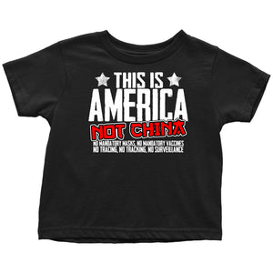 This is America Not China - Toddler Tee