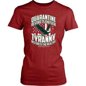 HFLA - Quarantine Restricts the Sick - Tyranny Restricts the Healthy (eagle) - Women's Tee