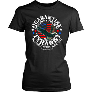 OAMF - Quarantine Restricts the Sick - Tyranny Restricts the Healthy (circle) - Women's Tee