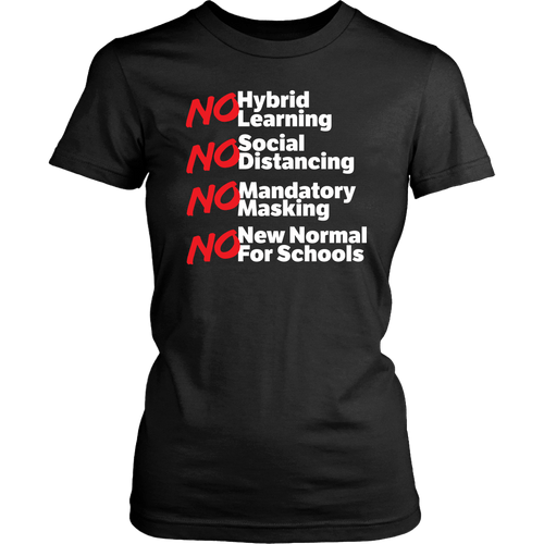No Hybrid Learning No New Normal for Schools - Women's Tee
