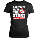 Barefaced From the Start and 100% Healthy - Women's Tee