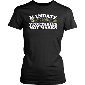 Mandate Vegetables Not Masks - Women's Tee
