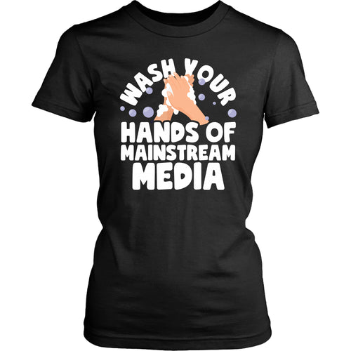 Wash Your Hands of Mainstream Media - Women's Tee