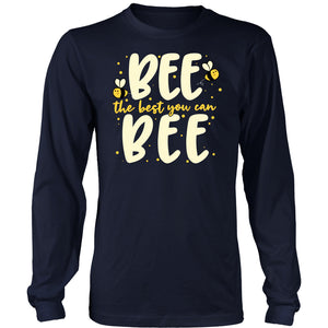 Bee the Best You Can Bee - Long Sleeve Tee