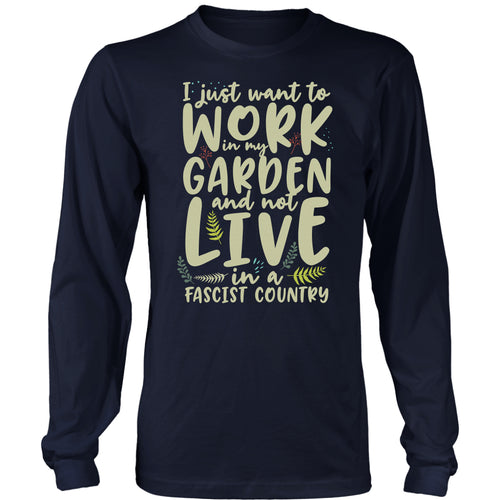 I Just Want to Work in My Garden - Long Sleeve Tee