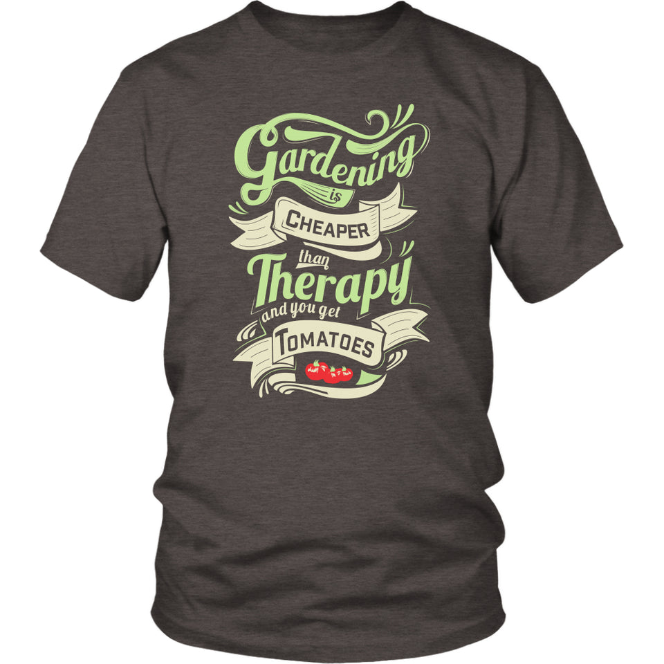 Gardening is Cheaper Than Therapy... and You Get Tomatoes - Unisex Tee