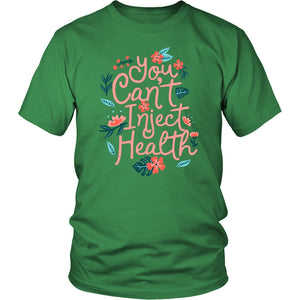 You Can't Inject Health - Unisex Tee