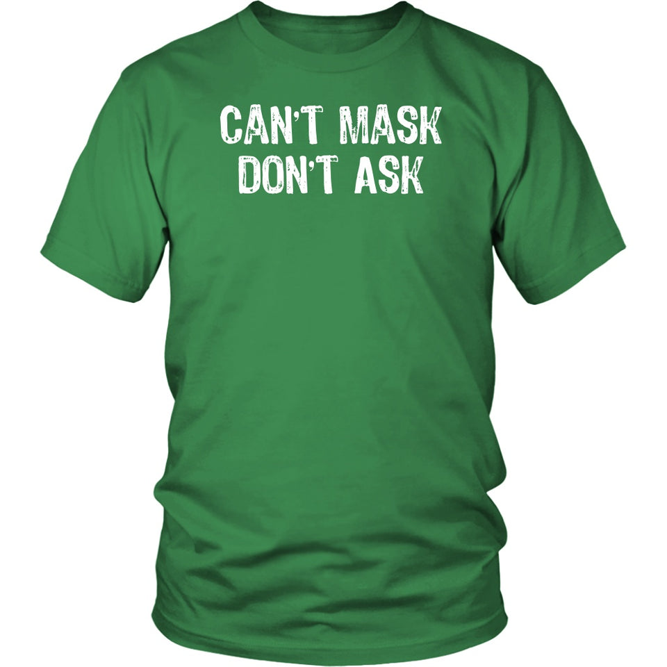 Can't Mask Don't Ask - Unisex Tee