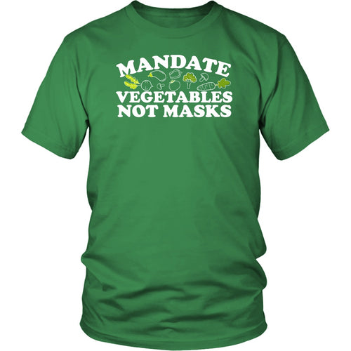 Mandate Vegetables Not Masks - Unisex Tee