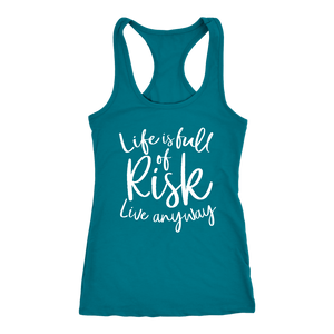 Life is Full of Risk - Live Anyway - Tank Top
